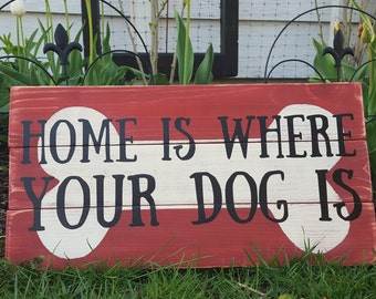 Home is where your dog is sign, pallet sign, dog quotes, dog lover gift, dog lover, dog sign, dog art, dog mom, wood sign, dog love quote