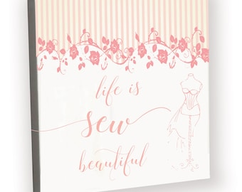 Canvas for Sewing Lover, Sewing Lover Artwork, Sewing Lover Canvas, Sewing Canvas, Sewing Sign, Canvas for Sewers, Life is Sew Beautiful