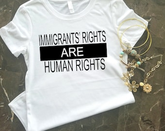 Immigrants' Rights Are Human Rights, Immigrant Shirt, Immigrant Support Shirt, No Ban No Wall, Immigrant Lives Matter, Why I Resist