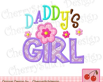 """Daddy's Girl Father's Day Machine Embroidery Applique Design -4x4 5x5 6x6"""""""
