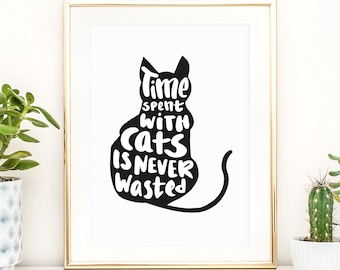 Poster, Print, Wallart, Fine Art-Print, Time spent with cats is never wasted