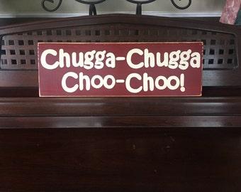 Chugga Chugga Choo Choo Sign Plaque Train Railroad Boys Room Little Engine That Could Decor Wooden You Pick Color Hand Painted