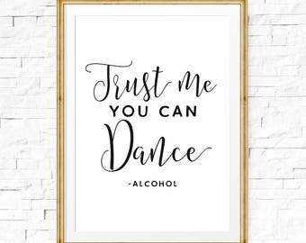 Wedding sign, Reception sign, Trust me you can Dance print, Dance sign, Wedding bar sign, Anniversary print, Alcohol wedding signs