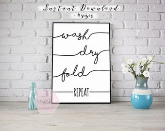 Wash, Dry, Fold, Repeat Laundry Printable for Laundry - Instant Download of 4 Sizes - Wash, Dry, Fold, Repeat Laundry Printable for Laundry