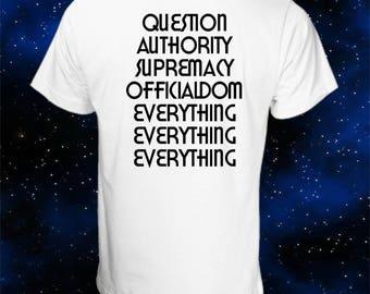 Orwell QUESTION AUTHORITY T-Shirt - George Orwell - Big Brother - Anti-Oppression - Ignorance Is Strength - Anti-War T-Shirt - Newspeak