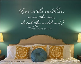 Live in the sunshine, swim the sea, drink the wild air. - Ralph Waldo Emerson - Wall Decal