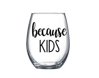 Because Kids, Mom Wine Glass, Done Adulting, Adult Life, Funny,  Cute Wine Glass, Stemless Wine Glass, Gifts For Her, Under10, Birthday Gift