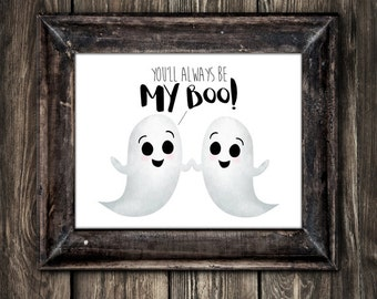 Youu0027ll Always Be My Boo Digital 8x10 Printable Poster Funny Saying Love  Quote Ghosts Cute Ghost Happy Halloween Spooky Comic Couple Pun Fall