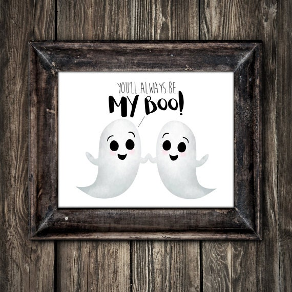 You\'ll Always Be My Boo Digital 8x10 Printable Poster