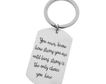 Inspirational Keyring You Never Know How Strong You Are…Encouragement Dog Tag Keychain, Motivational Key Ring