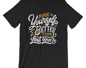 Make yourself better than last year T-Shirt