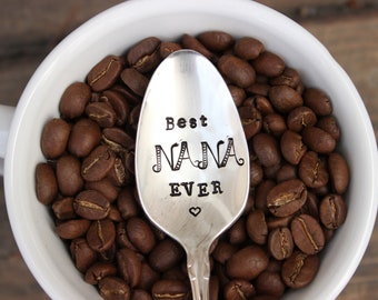 Best Nana Ever Spoon - Hand Stamped - Grandma - Mothers Day Gift - Coffee Tea - Handstamped - Vintage Silverware - Gifts for her