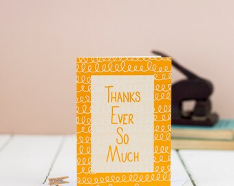 Thank you card - Thanks ever so much, show someone they are appreciated