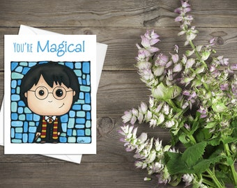Harry Potter Greeting Card - You're Magical - Cute Card - Thinking of You - Whimsical Card - Pun Stationary - Sci-fi Movie Card