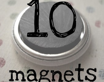 Any 10 magnets- 1""