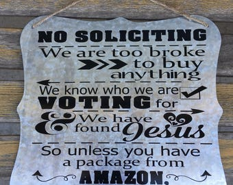 No soliciting sign - Unless Amazon