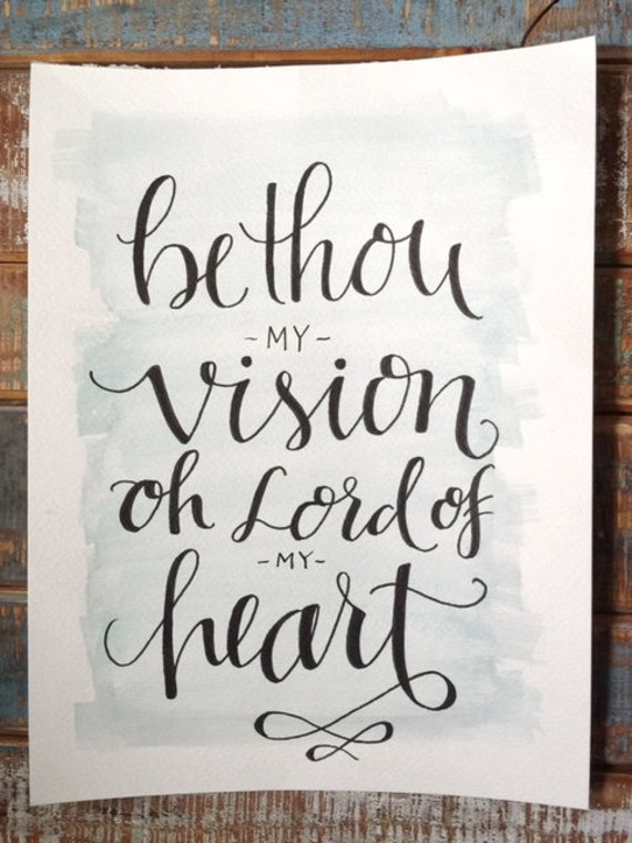 """Original Hand Lettered Calligraphy and Watercolor """"Be Thou..."""""""