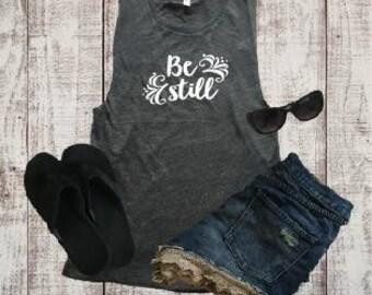 Be Still Tank, Muscle Shirt, Beach Shirt, Workout Top, Funny Workout Shirt, Religious Apparel