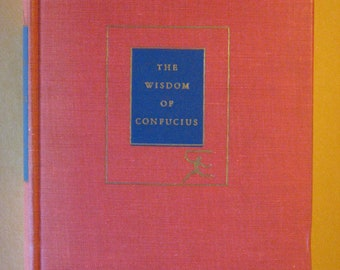 The Wisdom of Confucius [Modern Library, 1938]