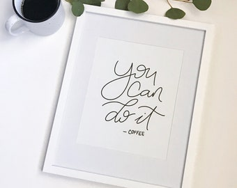 You Can Do It - 8x10 Print - Black and White
