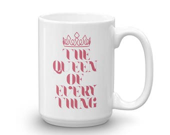 The Queen of Everything large Mug