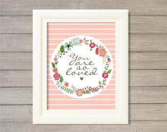You are So Loved Wall Art Printable - Peachy Pink 8x10- Instant Download Digital Print Flowers Floral Wreath Baby Girls Kids Nursery Decor