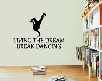 Break Dancing Sticker Living The Dream Vinyl Stickers Decals Art Home Decor Mural Lettering Wall Decal Bedroom