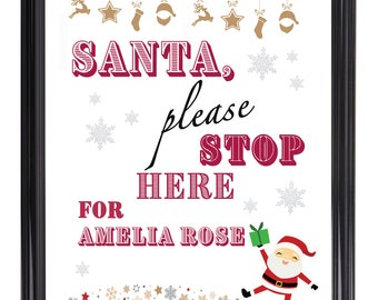 Christmas Personalised Name 'Santa Please Stop Here' Print. Perfect for Children. Santa Stop Here Sign.