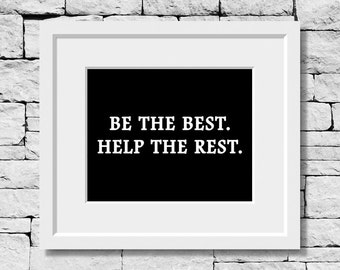 Be the Best Quote, Help Others Quote, Success Quote, Help Others Print, Motivational Print, Inspirational Quote, Life Quote, Success Print