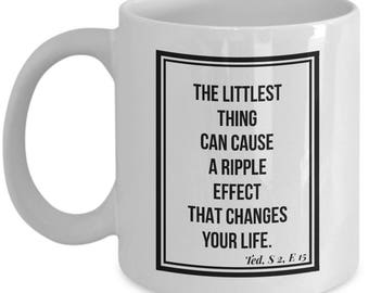 HIMYM coffee mug - Ted Mosby quote - How I met your mother mug
