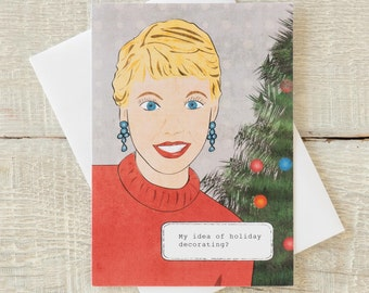 Holiday funny greeting card, My idea of holiday decorating? Chandelier earrings with sapphires that match my eyes. (I know, right?)
