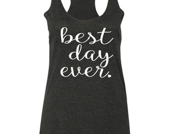 Best Day Ever Tank Top- Bridal Party Shirt- Bachelorette Party- Bride Tank- Brunch Tank- Bridesmaid Tank- Wedding Tank Tops. Bridal Shirts-