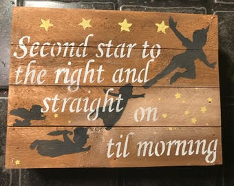 Second star to the right and straight on til morning, Peter Pan inspirational sign, Mother's Day