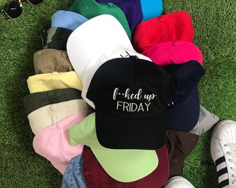 F*cked Up Friday - Dad Hat, Embroidered, Low Profile Baseball Caps, Many Colors Available