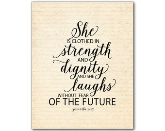 She is clothed in strength and dignity and she laughs without fear of the future typography PRINT - word art - Proverbs 31:25 - Bible quote