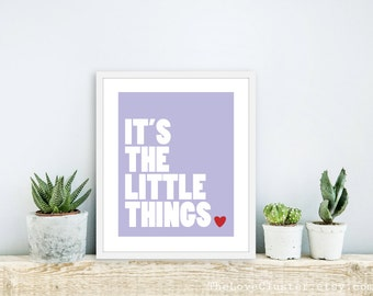 It's The Little Things - Love Art Print - Lilac Purple - Typography Love Poster - Modern Wall Art