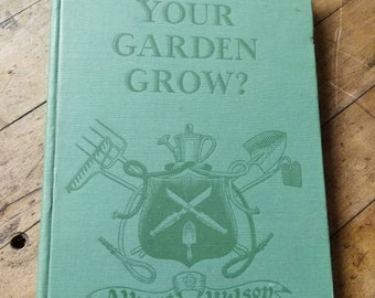 Gardening Book. How Does Your Garden Grow. Rare book. Autographed by the Author Albert Wilson
