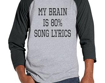 Song Lyrics Shirt - Music Lover Gift - Funny Music Tee - My Brain is Song Lyrics - Mens Grey Raglan Tee - Humorous T-shirt - Gift for Friend
