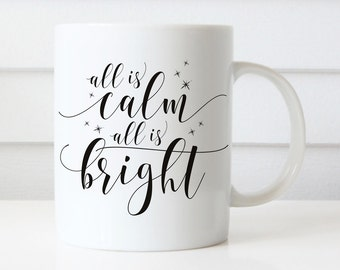Christmas Coffee Mug, All is calm All is bright, Christmas Gift, Gifts for her, Coffee mugs, Unique mugs, Office Party, Christmas Mug