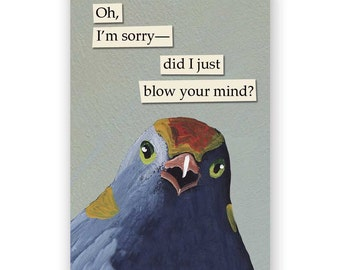 Blow your Mind Magnet - Bird - Humor - Gift - Stocking Stuffer - Mincing Mockingbird