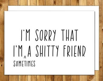 Im Sorry. Funny Apology Card. Funny Sorry Card. Im Sorry Card. Im Sorry Cards. Card For Apology. Sorry Card. Sorry Cards. Shitty Friend 045