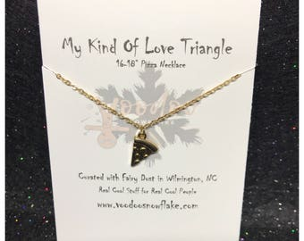 My Kind of Love Triangle' Pizza Necklace