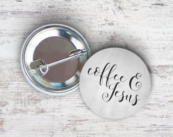 "Coffee and Jesus 2.25"" Pinback Button"