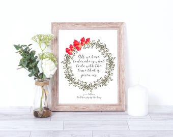 Lord of the Rings, Tolkien quote, Fellowship of the Ring, Wall art,wreath, flowers, hobbit, gandalf