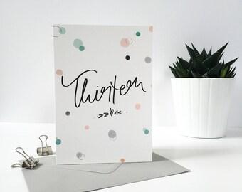 Thirteen - 13th Birthday Card - Girls - Silver Foil detail.
