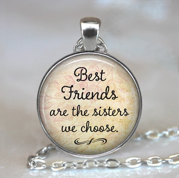 Friendship Pendant Necklace Best friends are the sisters we choose friendship pendant audiocablefo