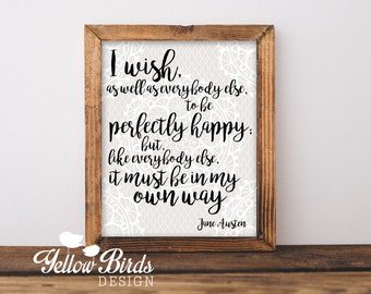 INSTANT DOWNLOAD, Jane Austin quote PRINT, Printable, 8x10, Gift, Birthday Gift