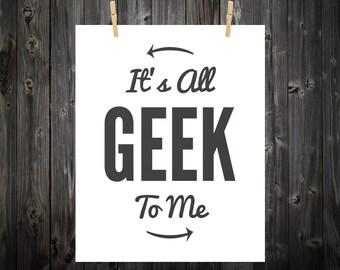 It's All Geek To Me, Typography, Geek, Geek Art, Geek Print, Geek Poster, Computer Print, Nerd, Nerd Art,  Nerd Poster, Nerd Print - 8x10