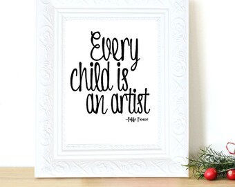 Digital Print, Instant Download and Print, Every Child Is An Artist Printable, Art Print, Nursery Print, Home Decor, Gallery Wall, Baby Gift