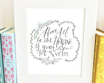 Be the heroine of your life, Nora Ephron quote, nursery wall art, inspirational print, uplifting quote, inspirational quote, NEQpink, NEQb&w